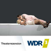 Podcast WDR 3 Theaterrezension