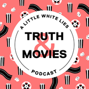 Podcast Truth & Movies: A Little White Lies Podcast