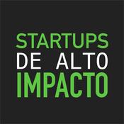 Podcast Startups de ALTO IMPACTO