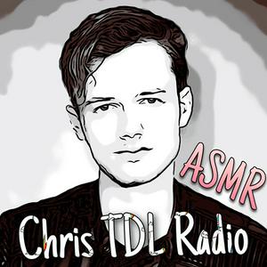 Radio Chris TDL Radio - ASMR