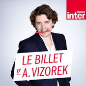 Podcast France Inter - Le billet d'Alex Vizorek
