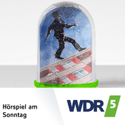 Podcast WDR 5 Hörspiel am Sonntag