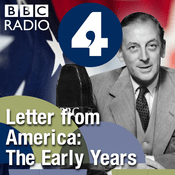 Podcast Letter from America by Alistair Cooke: The Early Years (1940s, 1950s and 1960s)