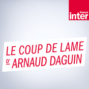 Podcast France Inter - Le coup de lame d'Arnaud Daguin